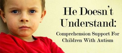 Comprehension strategies for children with autism.