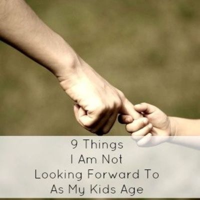 9 Things I Am Not Looking Forward To As My Kids Get Older