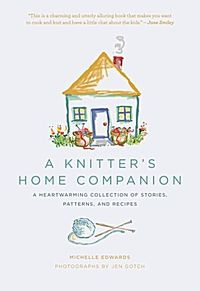 A Knitter's Home Companion by Michelle Edwards #knit