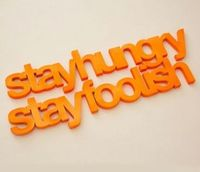 Stay Hungry Stay Foolish Sign