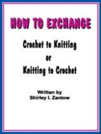How to Exchange Knitting to Crochet or Crochet to Knitting - How to Exchange CROCHET TO KNITTING
