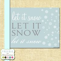 Let it Snow FREE Printable from BitsyCreations