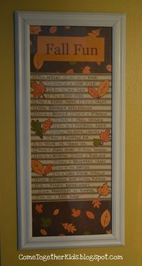 Fall Fun Checklist from Come Together Kids. Frame list & use dry erase marker to check off activities as completed. Ideas include: Pick apples, Go on a hike, Jump in a leaf pile, Make homemade applesauce, Go on a hayride, Carve a pumpkin, Make a fall ...